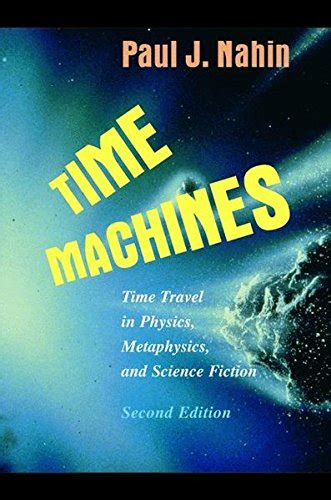 libro time travel libro time machines time travel in physics metaphysics and science fiction di paul j nahin