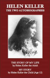 helen keller biography book review helen keller the two autobiographies quot the story of my