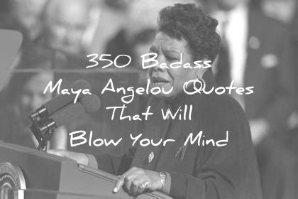 back of the house and top of mind 350 badass angelou quotes that will your mind