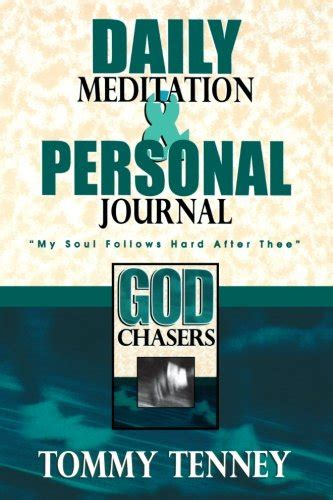 the god chasers my soul follows after thee chasing god serving tenney destiny image