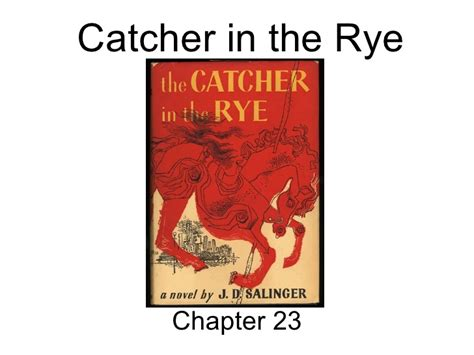 catcher in the rye theme chapter 1 catcher in the rye chapter 23