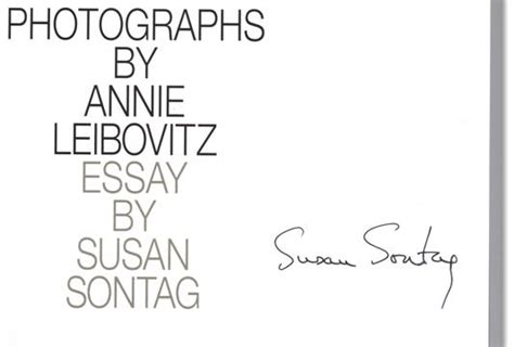 Susan Sontag A Womans Essay Analysis by Leibovitz By Leibovitz With Essay By Susan Sontag Signed By