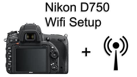 nikon d750 wifi setup