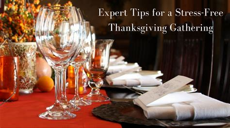 6 Tips For A Stress Free Thanksgiving by Tips For A Stress Free Thanksgiving Gathering San