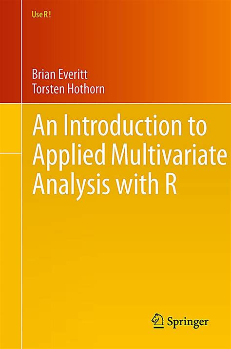 Applied Multivariate Statistics With R Use R An Introduction To Applied Multivariate Analysis