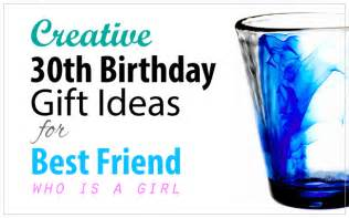 Creative 30th birthday gift ideas for female best friend vivid s