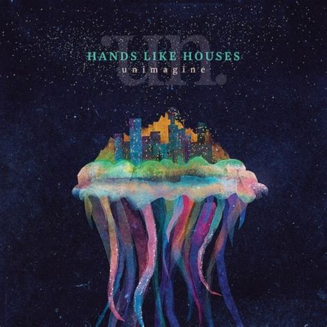 hands like house cd review hands like houses unimagine reverb magazine online