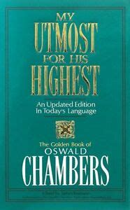 My Uttermost For His Highest by My Utmost For His Highest By Oswald Chambers 9780929239576