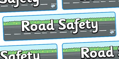 printable road safety banner road safety display banner safety stay safe road safety
