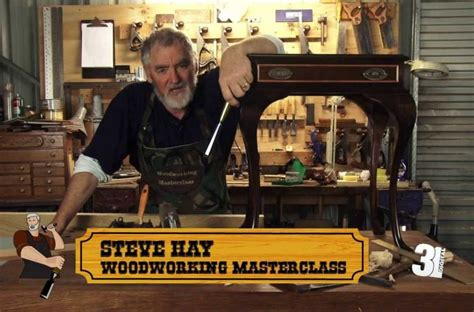 steve hay woodworking masterclass how an out of work mechanic became a woodworking master