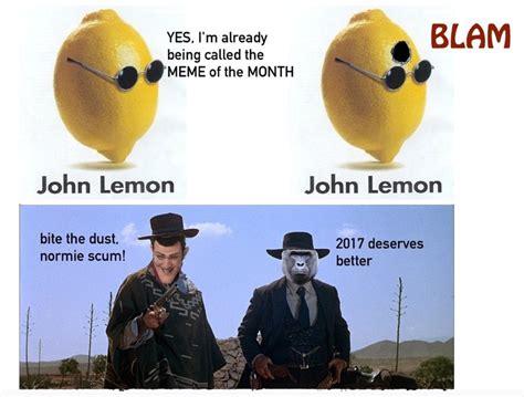 Lemon Memes - the john lemon meme is back from the dead