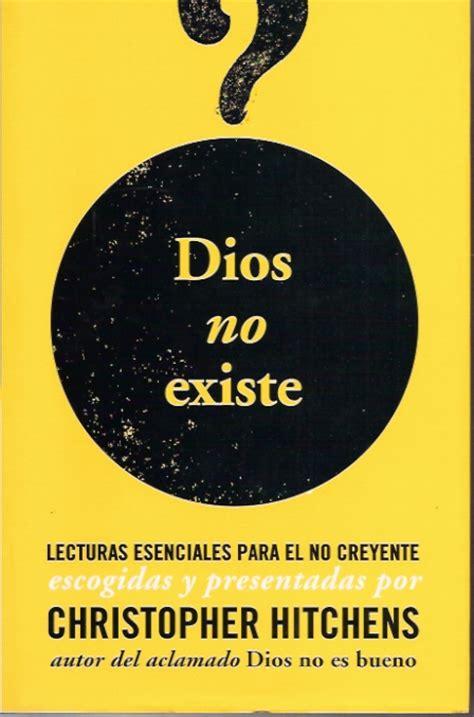 libro dios no existe the librer 237 a el busc 243 n libro dios no existe antologia textos en favor