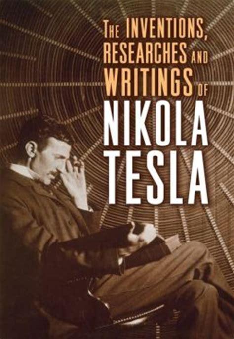 Nikola Tesla Invention List List Of Nikola Tesla Writings