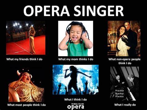 Opera Meme - opera singer funny pinterest opera singer singers