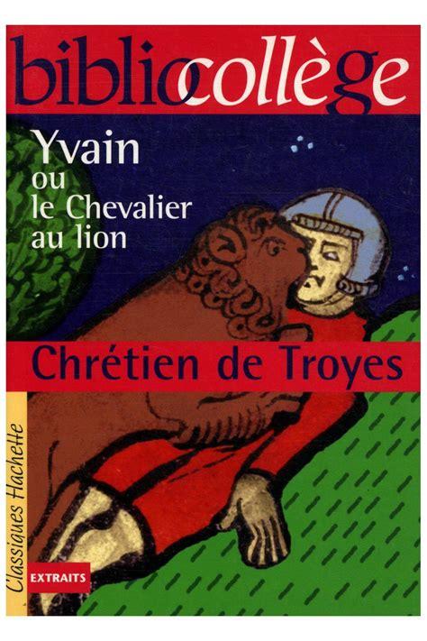 2218747154 le chevalier au lion yvain livre yvain ou le chevalier au lion chr 233 tien de troyes