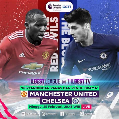 chelsea rcti prediksi liga inggris manchester united vs chelsea 25
