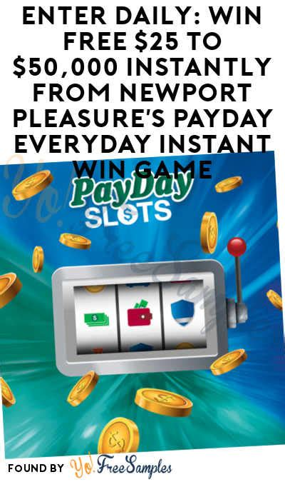 Newport Pleasure Instant Win - enter daily win free 25 to 50 000 instantly from