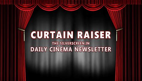 a curtain raiser curtain raiser 10 september 2016 silverscreen in