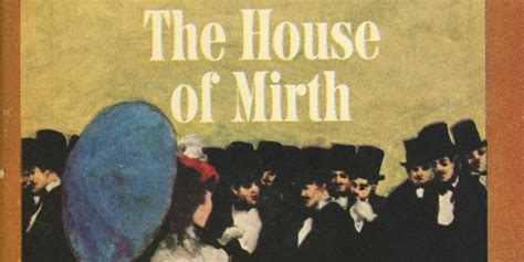 The House Of Mirth by Rebuilding The House Of Mirth A For Edith Wharton S