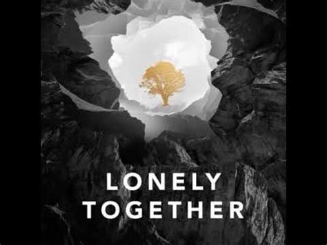 alan walker lonely together avicii ft rita ora lonely together 1h alan walker