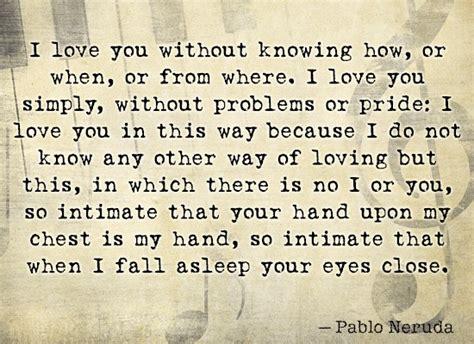 love quotes pablo neruda quotesgram