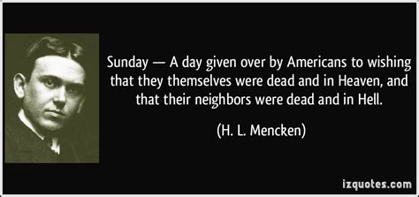 Quote Of The Day Hl Mencken by H L Mencken Quotes Black Flag Quotesgram