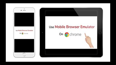 mobile browser emulator how to use mobile browser emulator on chrome