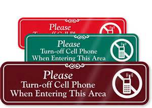 Please turn off cell phone when entering this area with no cell phone