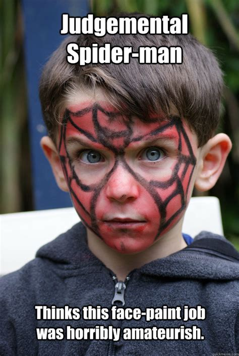 Spiderman Face Meme - judgemental spider man thinks this face paint job was