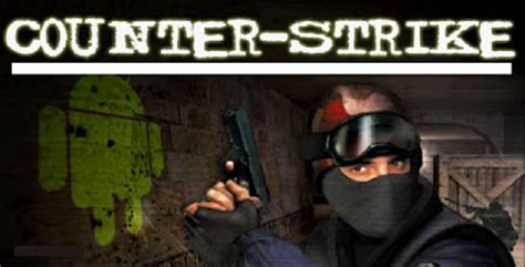 counter strike apk counter strike apk sd data android