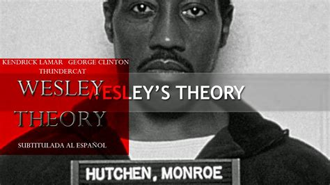 wesley s theory kendrick lamar wesley s theory con george clinton