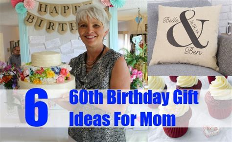 gift ideas for mom birthday 6 exceptional 60th birthday gift ideas for mom gift