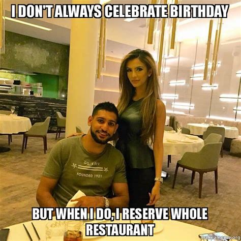 But When I Do Meme - i don t always celebrate birthday but when i do i reserve