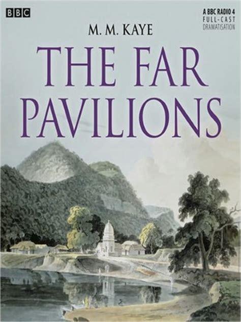 far pavillon the far pavilions by m m kaye reviews discussion