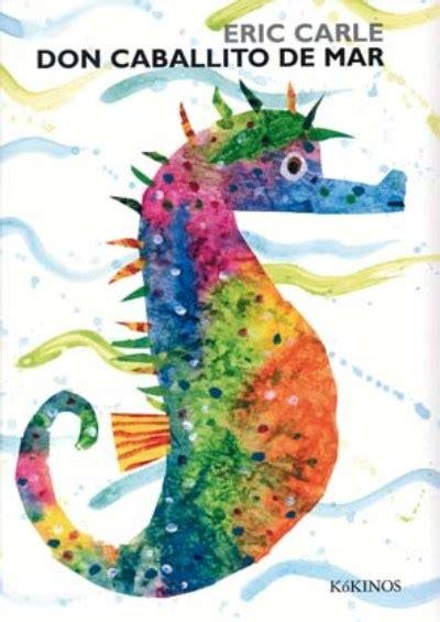 libro don caballito de mar don caballito de mar eric carle comprar libro en fnac es