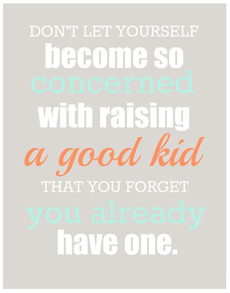 printable parenting quotes larissa another day printable raising a good kid