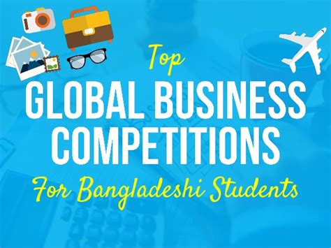 International Mba Competitions by Top Global Business Competitions For Bangladeshi Students