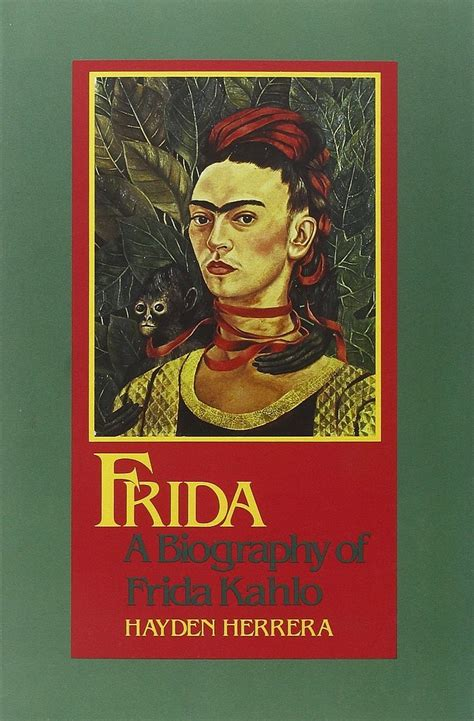 a biography of frida kahlo by hayden herrera pdf frida a biography of frida kahlo 25 empowering books