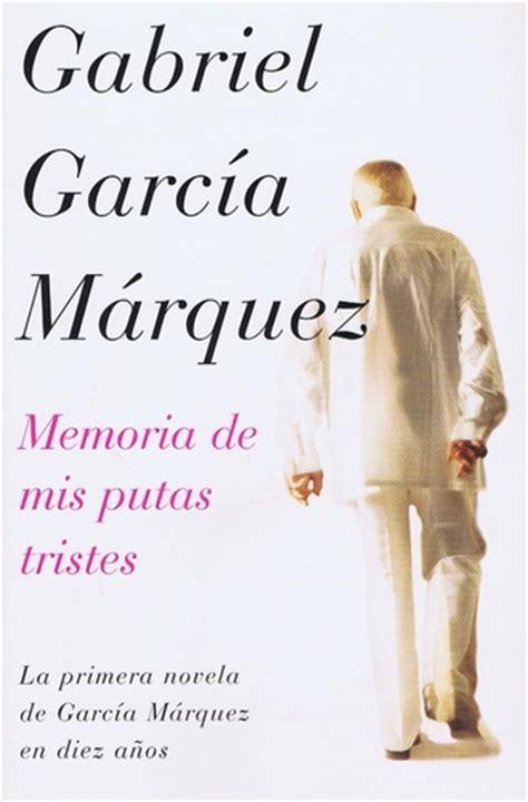 memoria de mis putas 1400095808 memoria de mis putas tristes spanish edition gabriel garc 237 a m 225 rquez 9781400095803 amazon