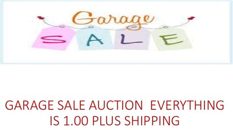 Garage Sale Auction by Garage Sale Auction Everything Is 1