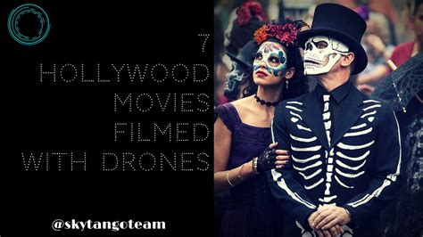film hollywood it drones in movies 7 hollywood movies filmed with drones