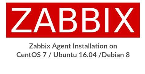 tutorial zabbix centos 7 how to install zabbix agent on centos 7 ubuntu 16 04