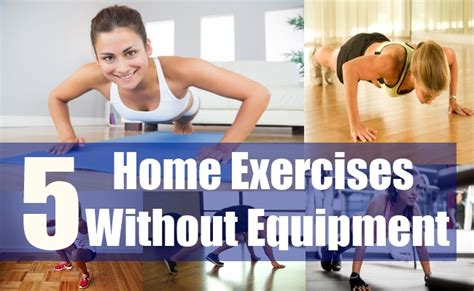 home exercises without equipment different exercises