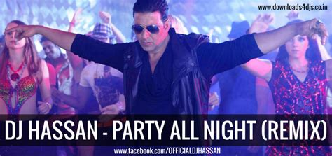 party all night mp3 dj remix download dj hassan party all night remix