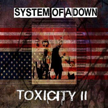best system of a song toxicity ii by system of a album lyrics musixmatch