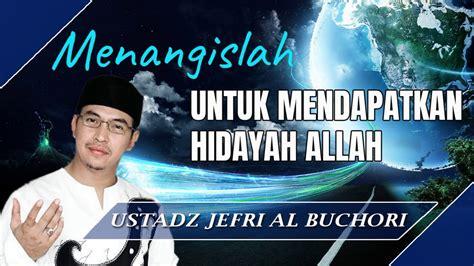 download mp3 ceramah uje full menangislah untuk mendapatkan hidayah allah ceramah