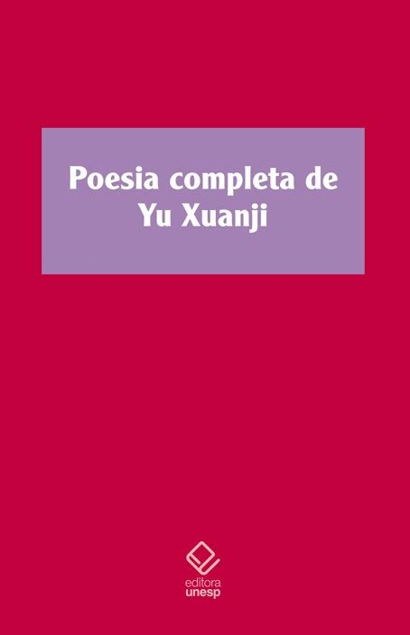 poesia completa poesia completa de yu xuanji funda 231 227 o editora unesp