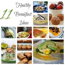 Healthy Breakfast 11 Healthy Breakfast Ideas Around My Family Table