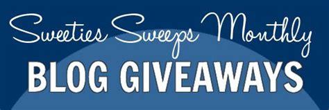 Blog Giveaways - sweeties sweeps blog giveaways roundup