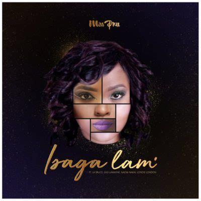 download gigi lamayne nkosazana mp3 download mp3 miss pru isaga lam ft nadia nakai gigi